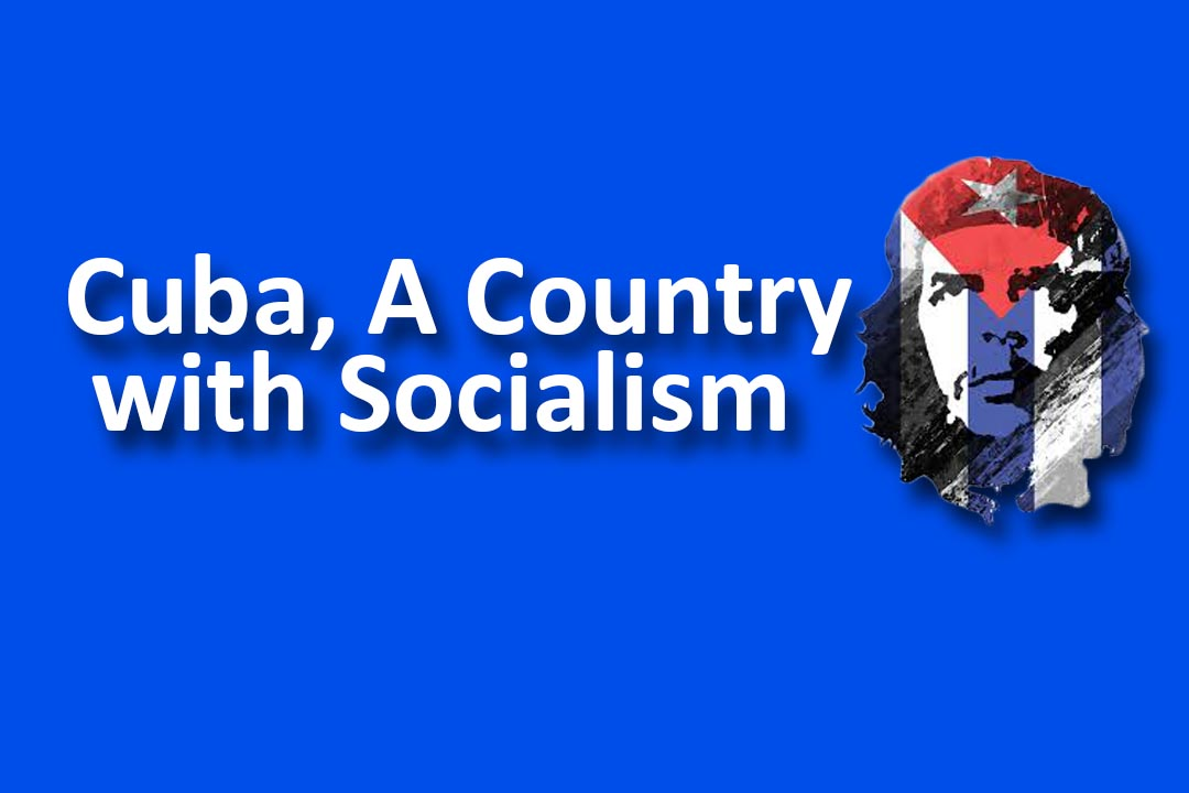 Cuba, A Country with Socialism
